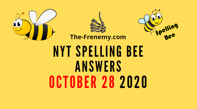 Nyt Spelling Bee Answers October 28 2020 Daily
