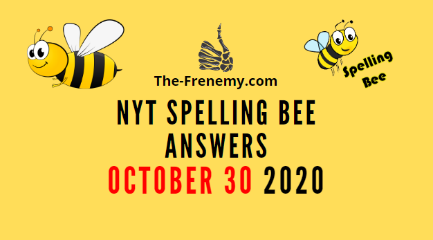 Nyt Spelling Bee Answers October 30 2020 Daily