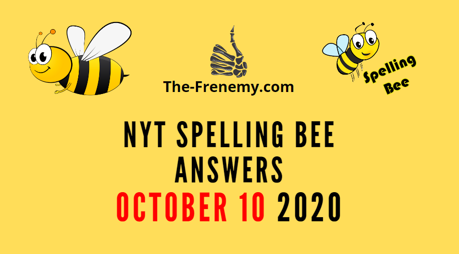 Nyt Spelling Bee Answers october 10 2020