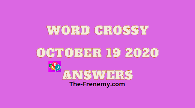 Word Crossy October 19 2020 Answers Daily