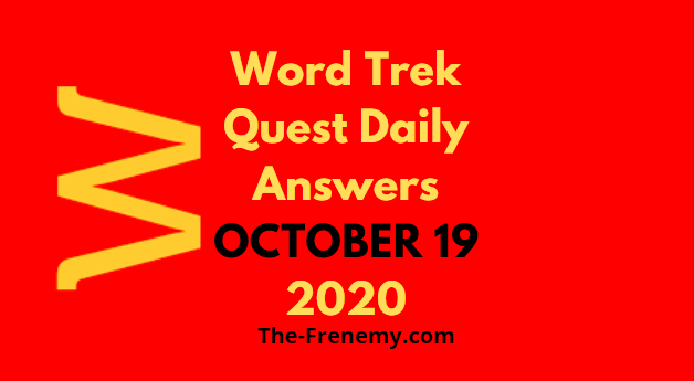 Word Trek Quest Daily October 19 2020 Answers Puzzle