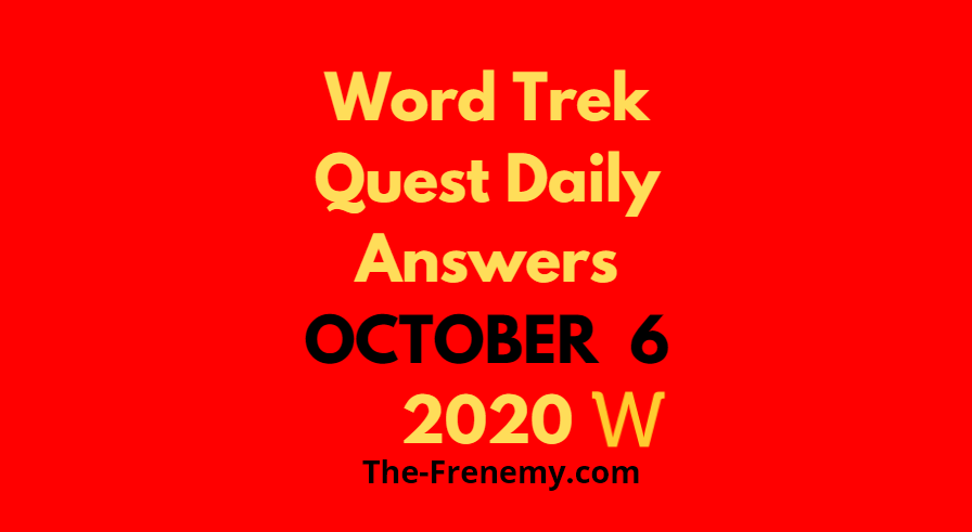 Word Trek Quest Daily October 6 2020 Answers
