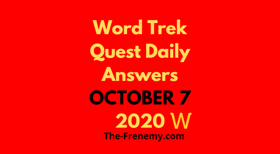 Word Trek Quest Daily October 7 2020 Answers