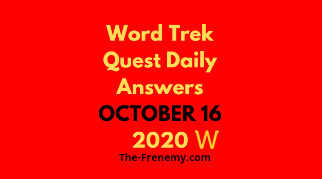 Word Trek Quest October 16 2020 Answers Daily