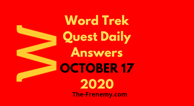 Word Trek Quest October 17 2020 Answers Daily