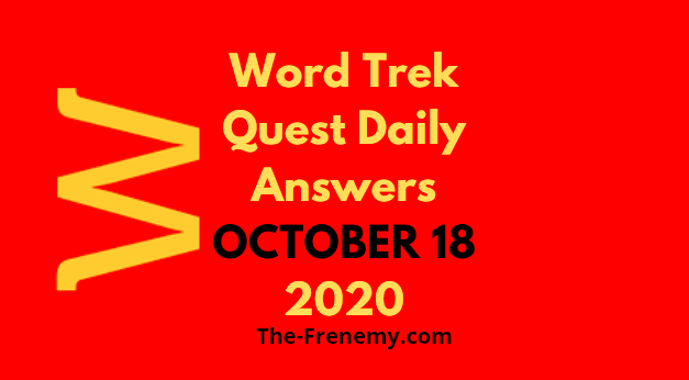 Word Trek Quest October 18 2020 Answers Daily
