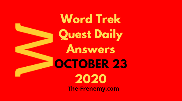 Word Trek Quest October 23 2020 Answers Daily