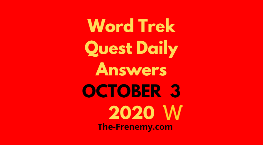 Word trek quest daily october 3 2020 answers