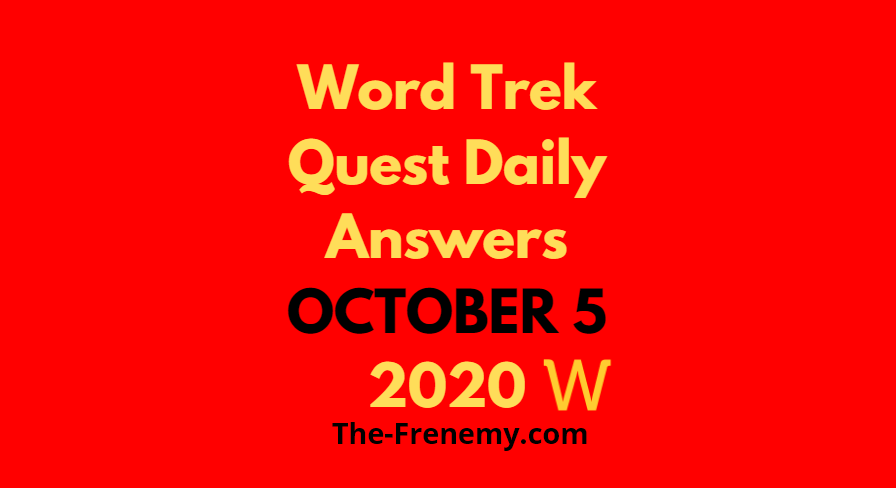 Word trek quest daily october 5 2020 answers