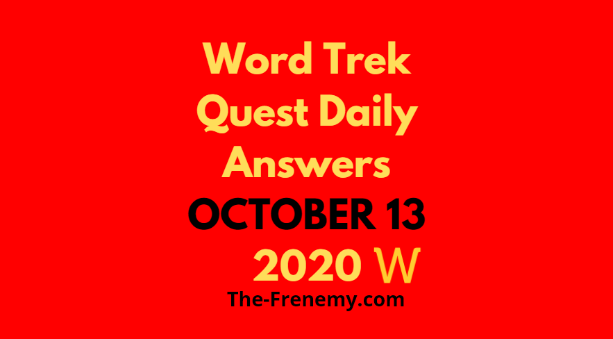 Word trek quest october 13 2020 answers daily