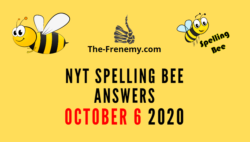 nyt spelling bee answers october 6 2020