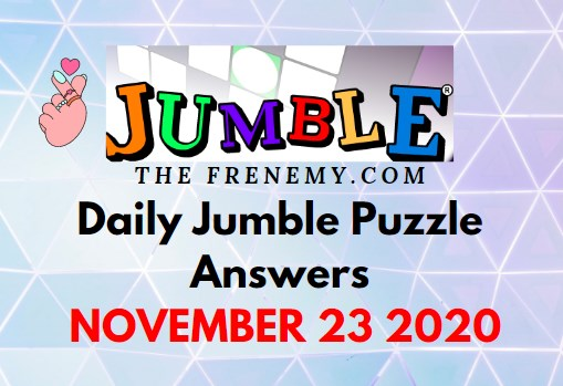 Jumble Puzzle Answers November 23 2020 Daily