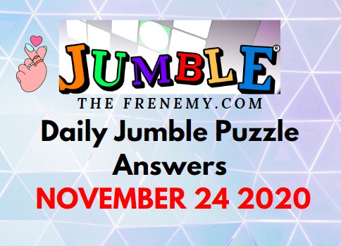 Jumble Puzzle Answers November 24 2020 Daily