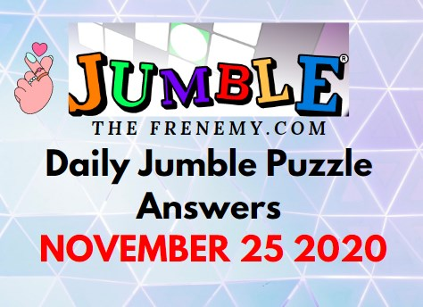 Jumble Puzzle Answers November 25 2020 Daily