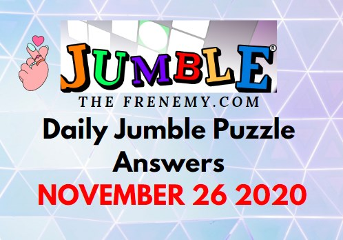 Jumble Puzzle Answers November 26 2020 Daily