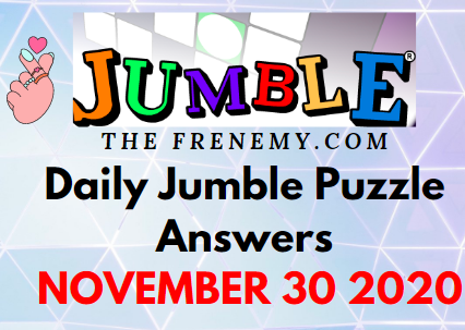 Jumble Puzzle Answers November 30 2020 Daily