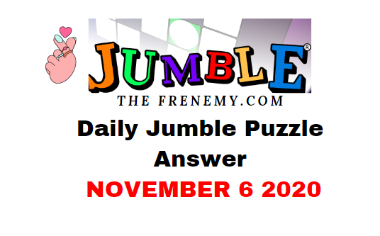 Jumble Puzzle Answers November 6 2020 Daily