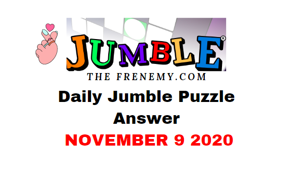Jumble Puzzle Answers November 9 2020 Daily