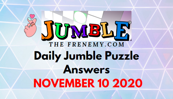Jumble Puzzle November 10 2020 Answers Daily