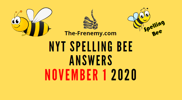 Nyt Spelling Bee Answers November 1 2020 Daily