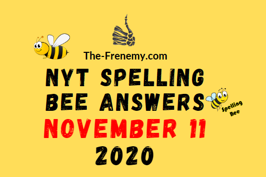 Nyt Spelling Bee Answers November 11 2020 Daily