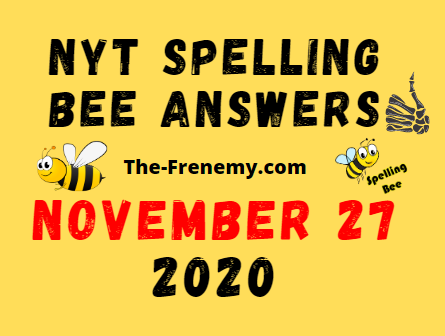 Nyt Spelling Bee Answers November 27 2020 Daily