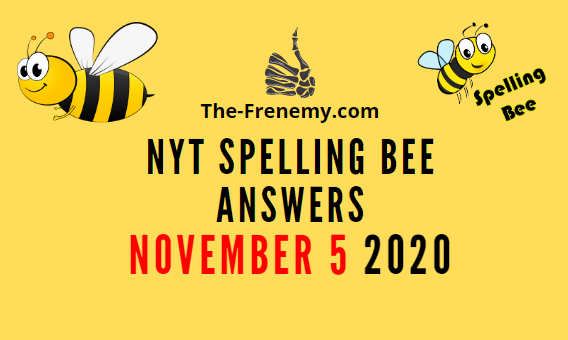 Nyt Spelling Bee Answers November 5 2020 Daily
