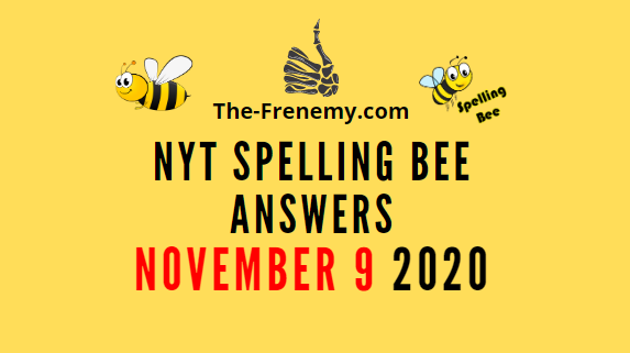 Nyt Spelling Bee Answers November 9 2020 Daily