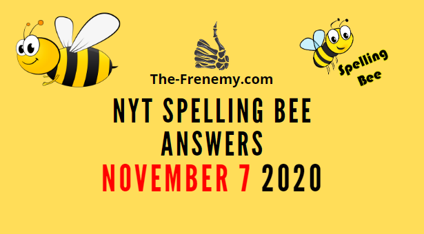 Nyt Spelling Bee Answers Puzzle November 7 2020 Daily