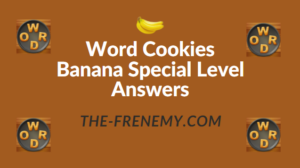 Word Cookies Banana Special Level Answers