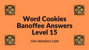 Word Cookies Banoffee Level 15 Answers