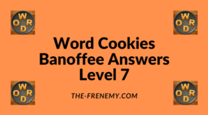 Word Cookies Banoffee Level 7 Answers