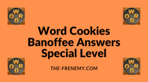 Word Cookies Banoffee Special Level Answers