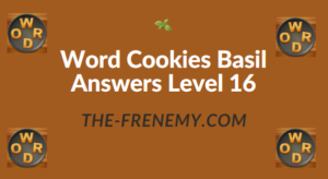 Word Cookies Basil Answers Level 16