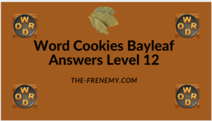 Word Cookies Bayleaf Level 12 Answers