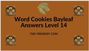 Word Cookies Bayleaf Level 14 Answers