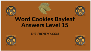 Word Cookies Bayleaf Level 15 Answers