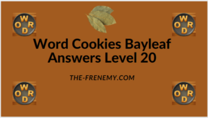 Word Cookies Bayleaf Level 20 Answers