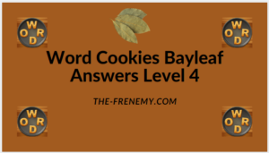 Word Cookies Bayleaf Level 4 Answers