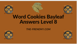 Word Cookies Bayleaf Level 8 Answers