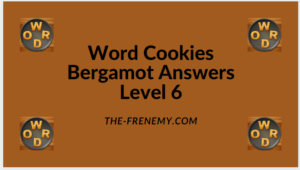 Word Cookies Bergamot Level 6 Answers
