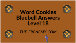 Word Cookies Bluebell Level 18 Answers