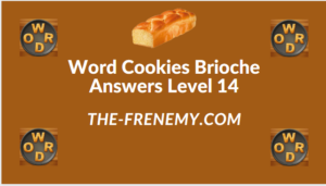 Word Cookies Brioche Level 14 Answers