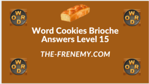Word Cookies Brioche Level 15 Answers