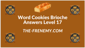 Word Cookies Brioche Level 17 Answers