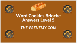 Word Cookies Brioche Level 5 Answers