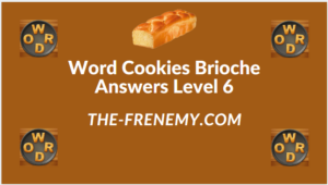 Word Cookies Brioche Level 6 Answers