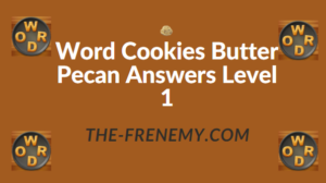 Word Cookies Butter Pecan Answers Level 1