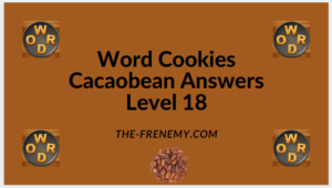 Word Cookies Cacaobean Level 18 Answers