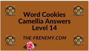 Word Cookies Camellia Level 14 Answers